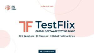 TestFlix 2021 by The Test Tribe, Trending in Testing Software Testing news Software Testing Trends, Photo from https://www.thetesttribe.com/events/testflix-2021-global-software-testing-binge/