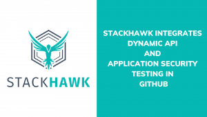StackHawk Integrates Dynamic API Security Testing and Application Security Testing in GitHub, Trending in Testing Software Testing news Software Testing Trends, Photo from https://www.stackhawk.com/