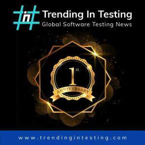 Trending in Testing 1st Anniversary