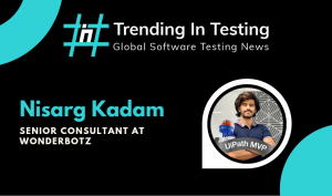 Global Testing Series - Interview with Nisarg Kadam, Software Testing
